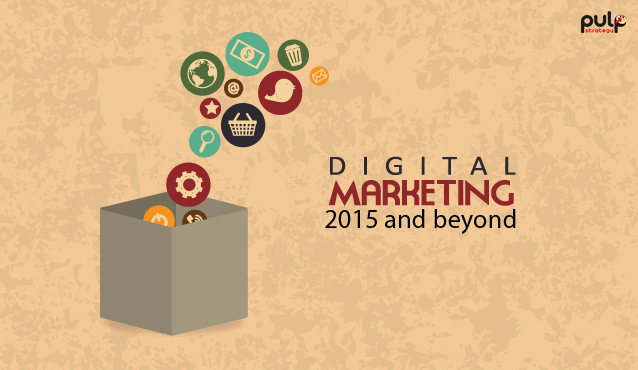 Digital Marketing 2015 and Beyond