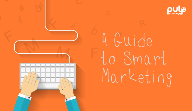 A Guide to Smart Marketing